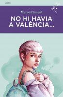 No hi havia a València…